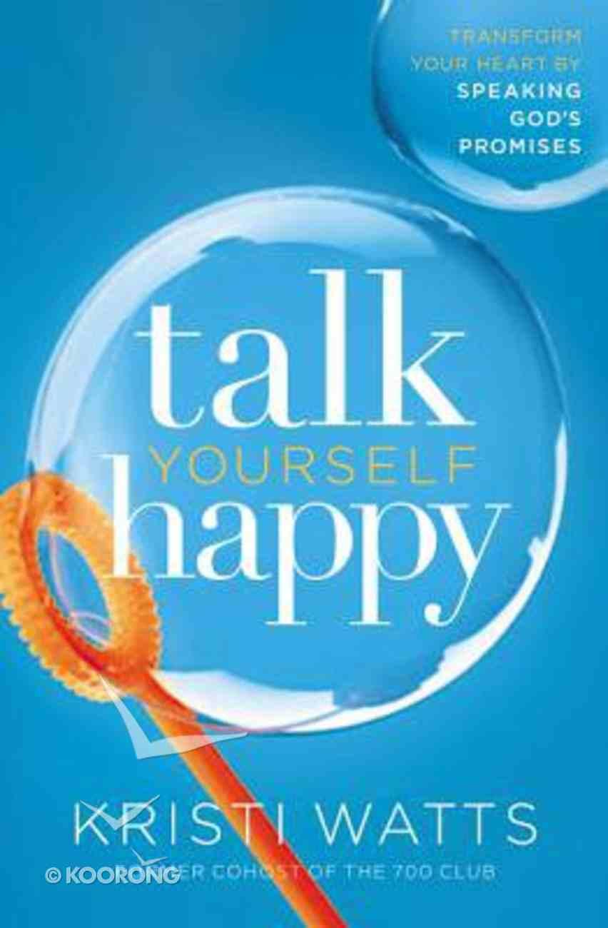 Talk Yourself Happy Paperback