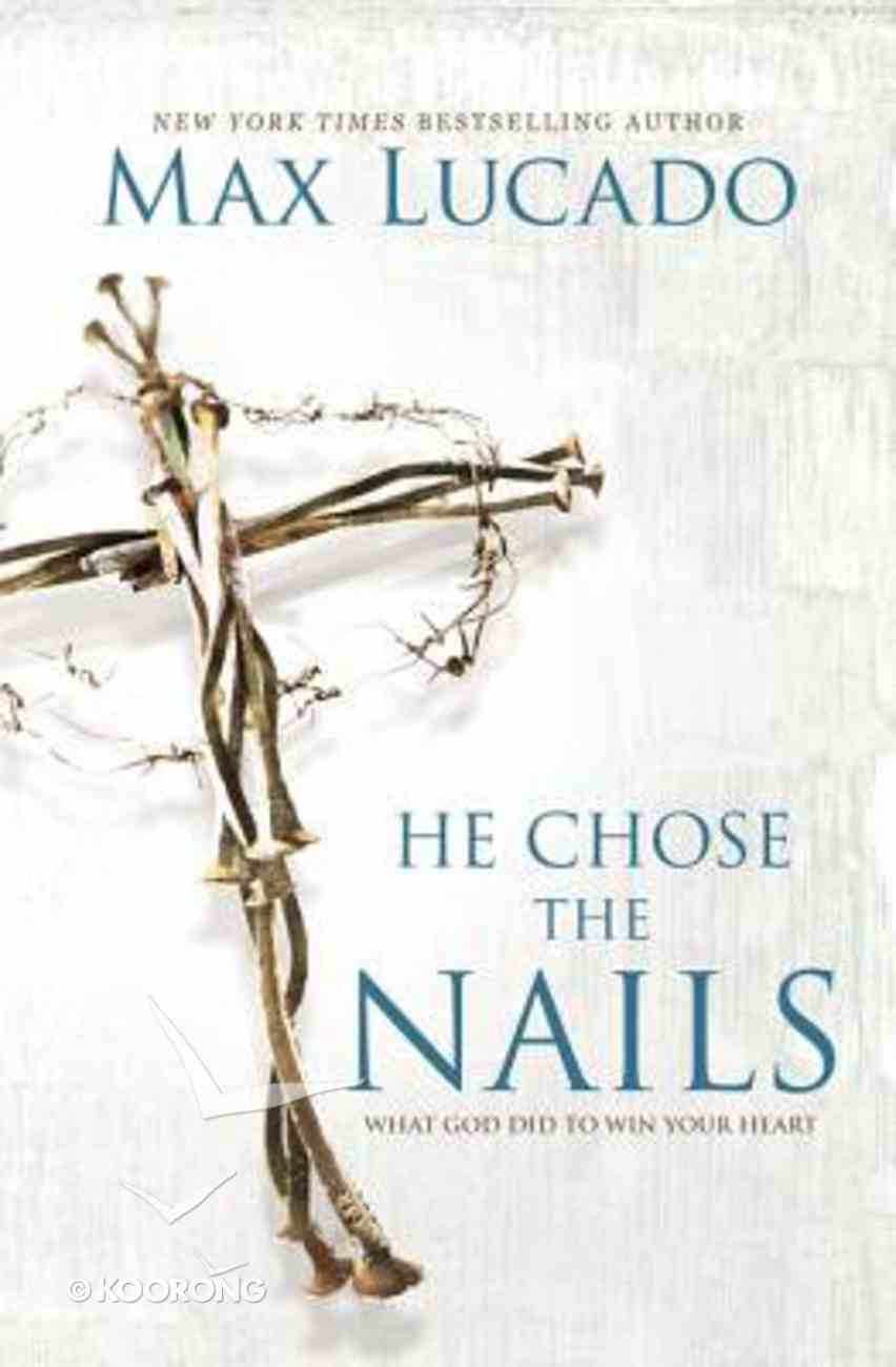 He Chose the Nails Paperback