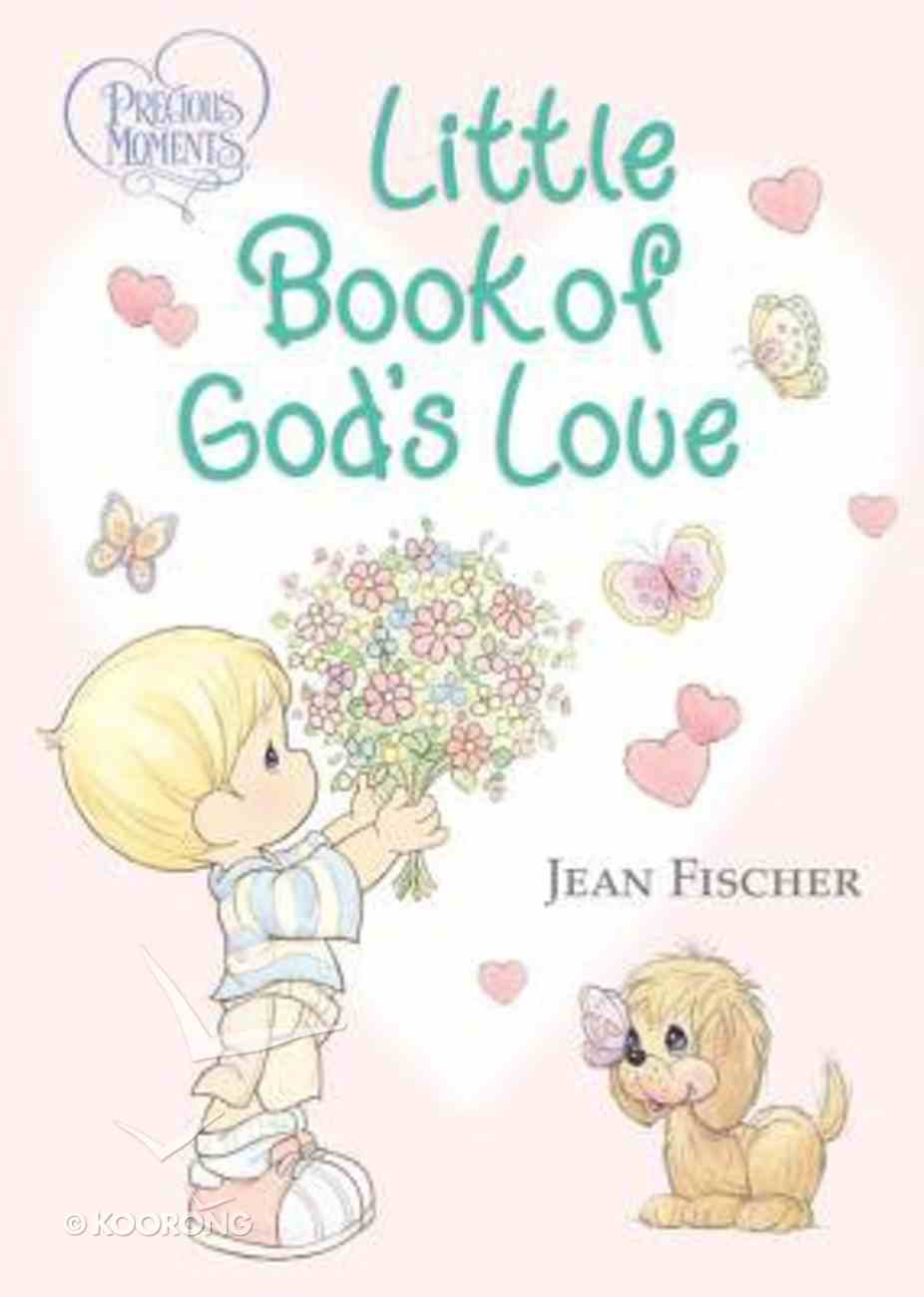 Little Book of God's Love (Precious Moments Series) Board Book