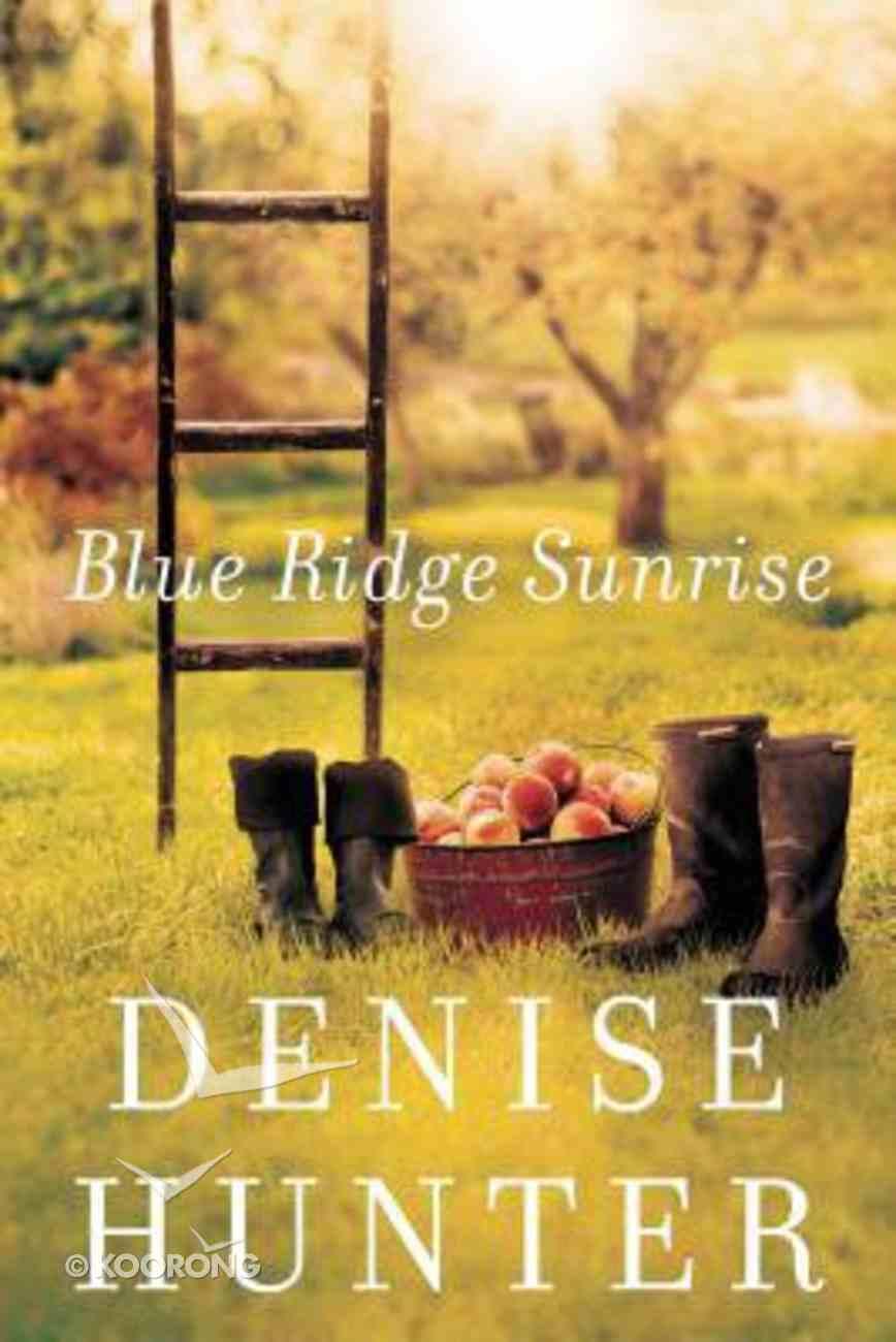 Blue Ridge Sunrise (#01 in Blue Ridge Romance Series) Paperback