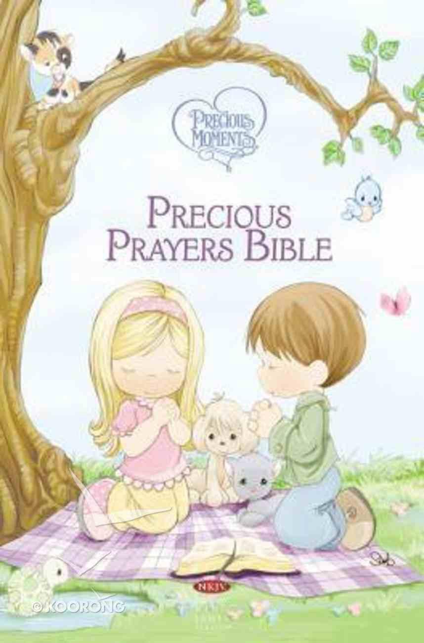 NKJV Precious Moments Precious Prayers Bible (Black Letter Edition) (Precious Moments Series) Hardback