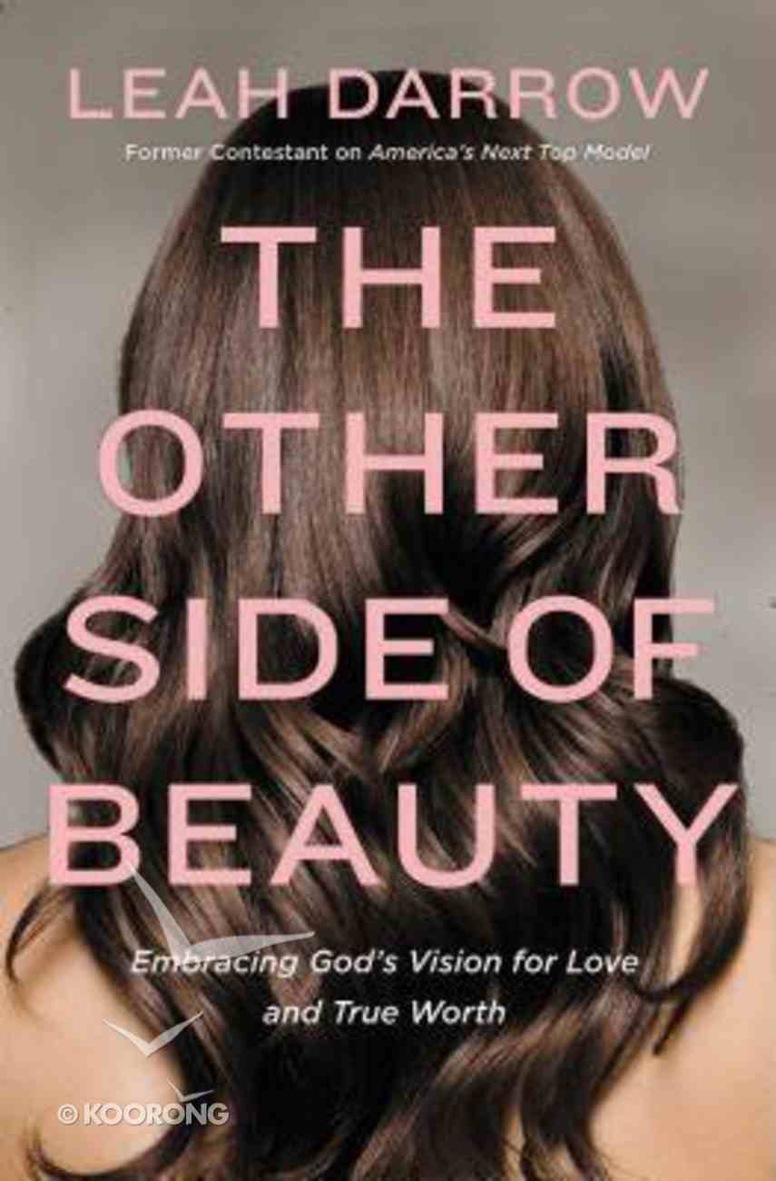 The Other Side of Beauty: Embracing God's Vision For Love and True Worth Paperback