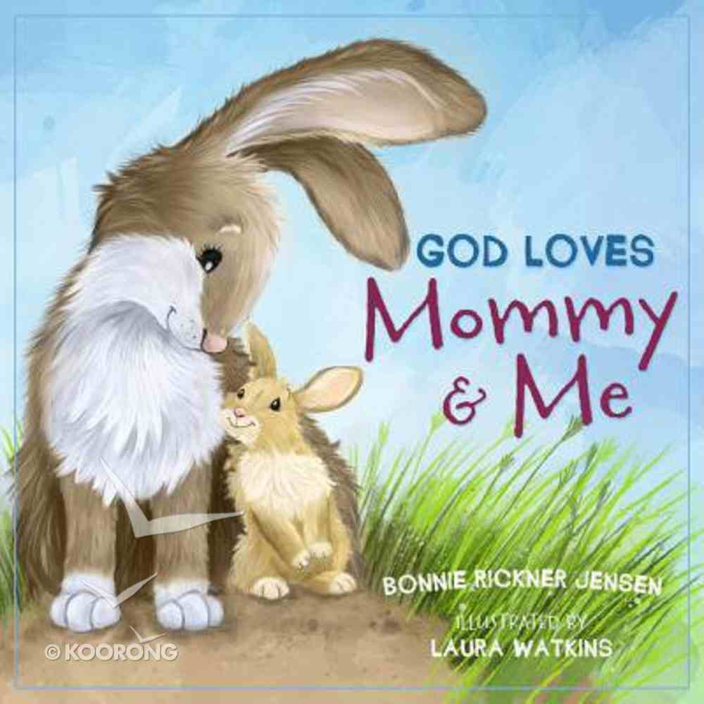God Loves Mummy and Me Board Book