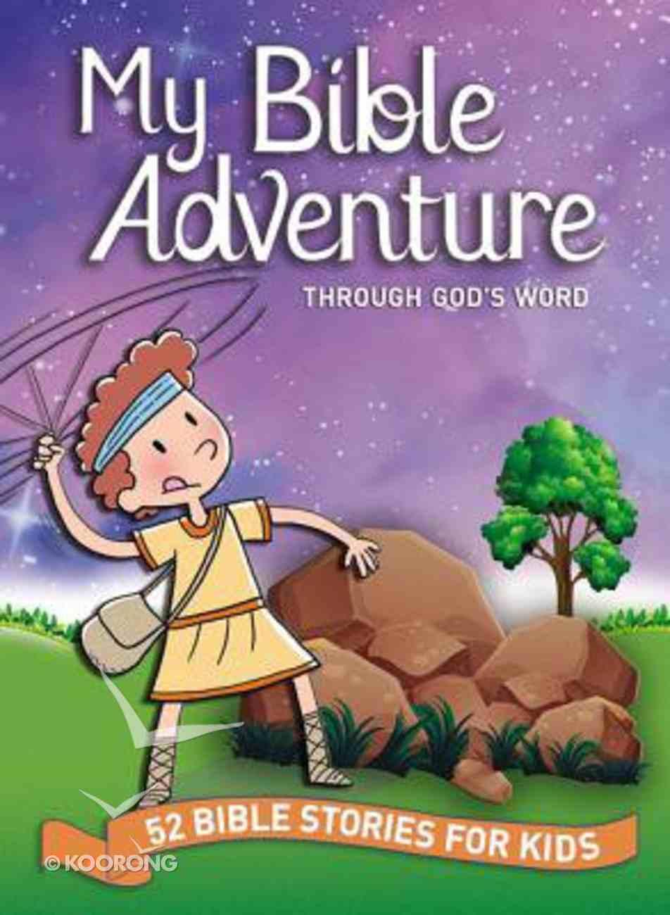 My Bible Adventure Through God's Word Hardback