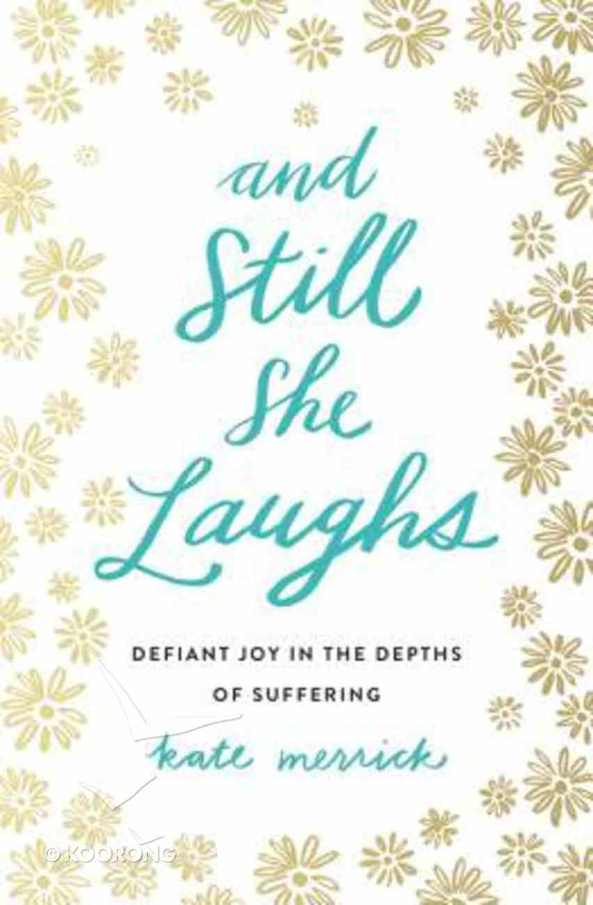 And Still She Laughs Paperback