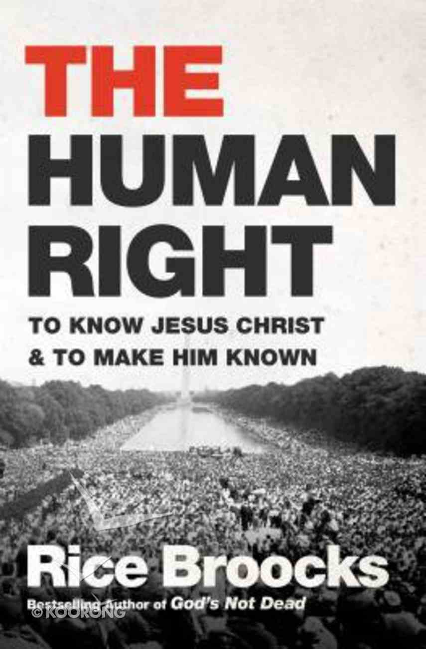 The Human Right: To Know Jesus and to Make Him Known Hardback