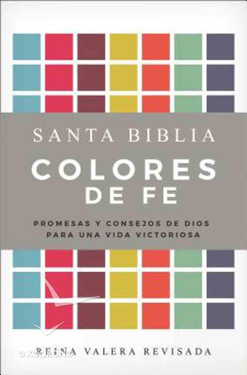 Rvr 1977 Santa Biblia Colores De Fe Promesas Y Consejos De Dios Para Una Vida Victoriosa (Spanish) Hardback