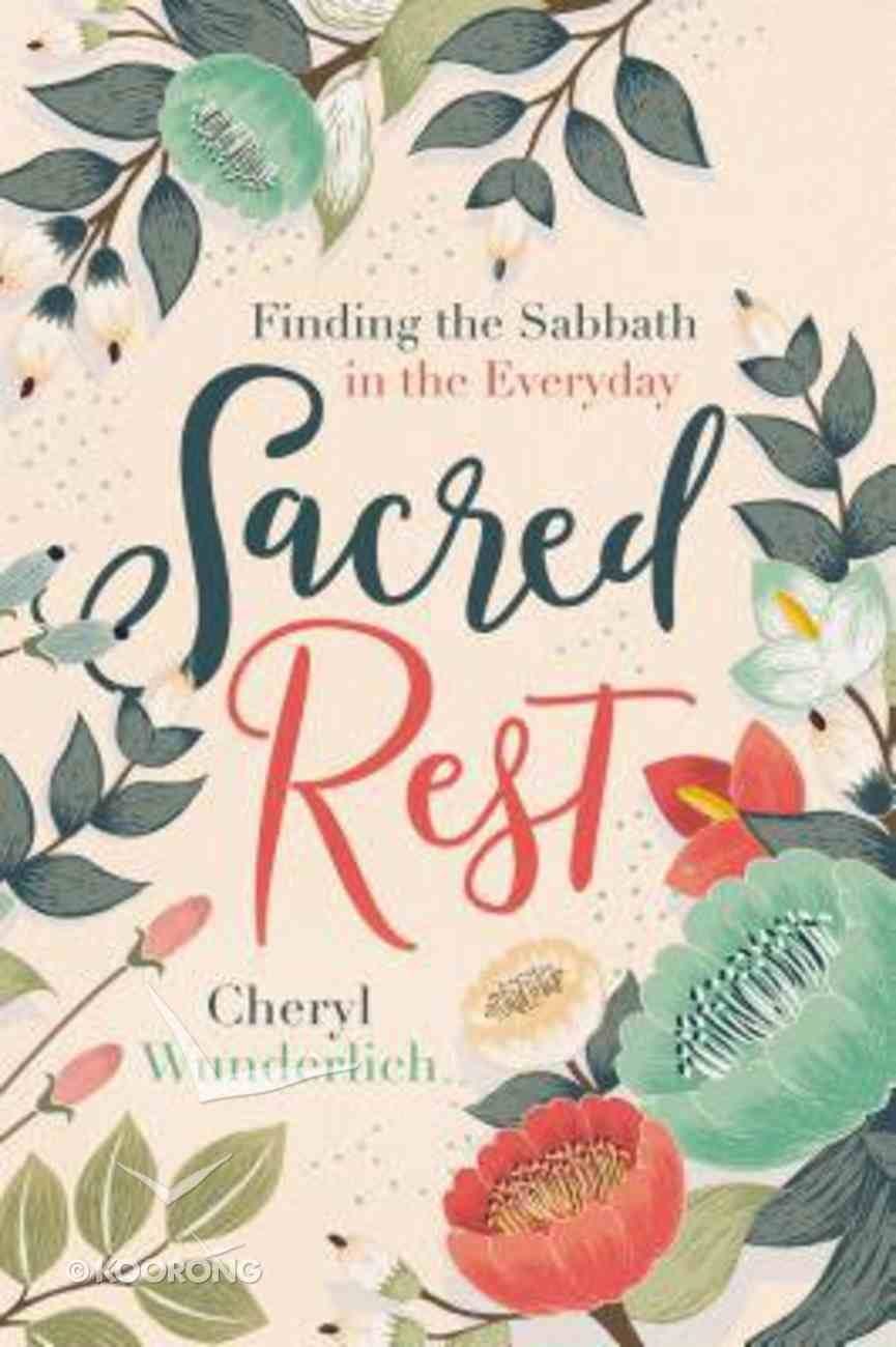 Sacred Rest: Finding the Sabbath in the Everyday Hardback