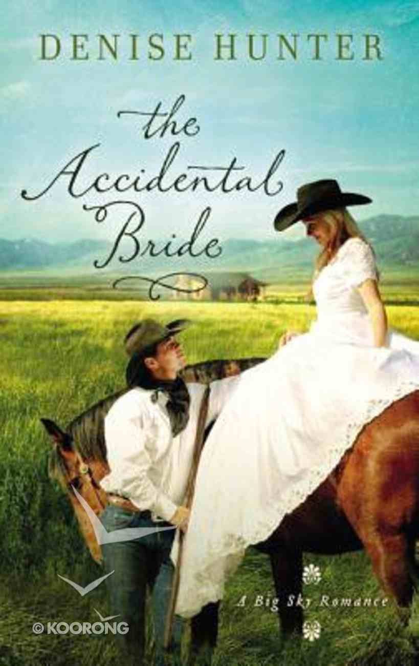 The Accidental Bride (Big Sky Romance Series) Paperback