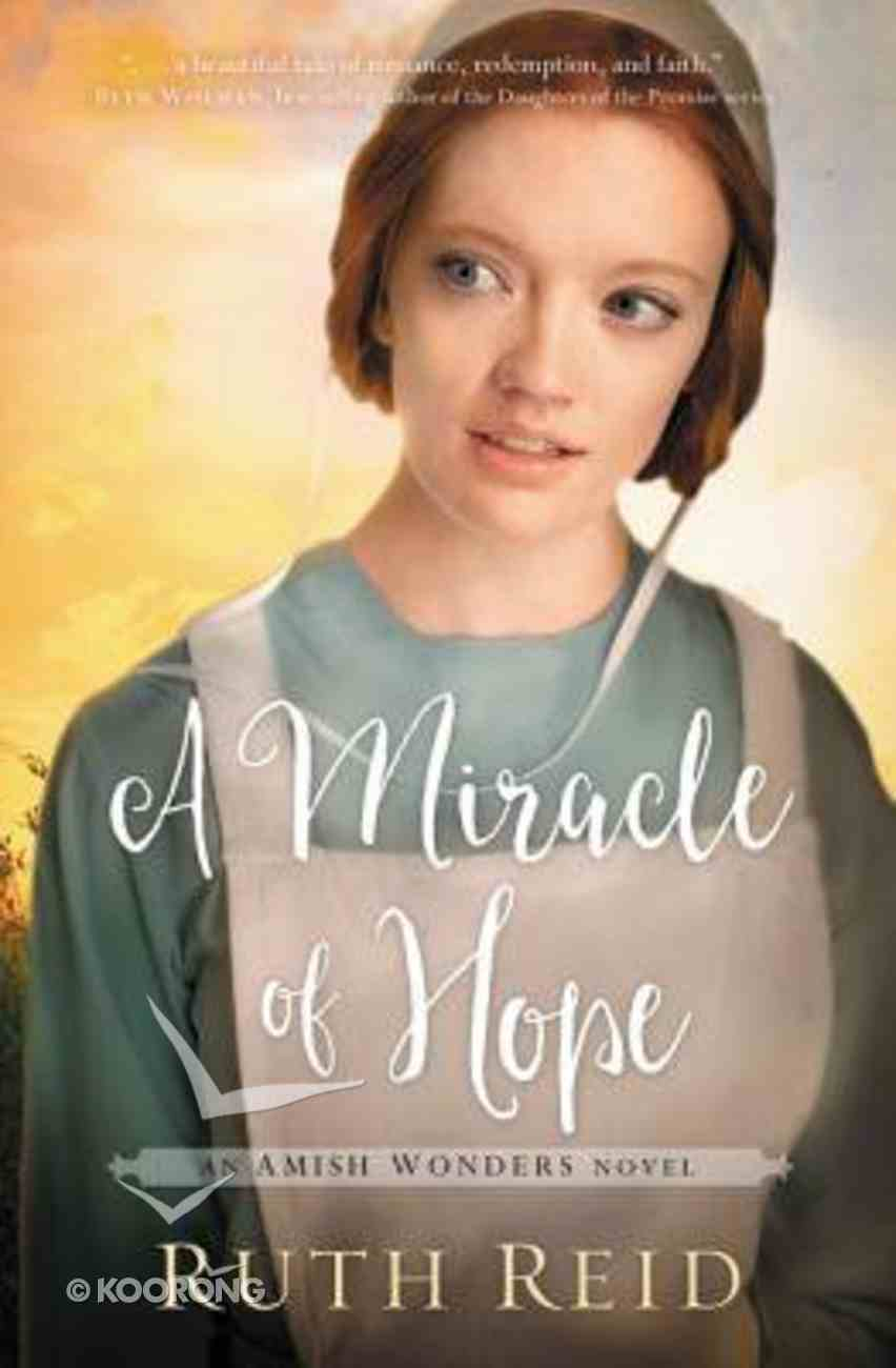 A Miracle of Hope (#01 in The Amish Wonders Series) Paperback