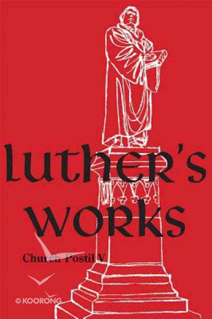 Church Postil V (#79 in Luther's Works Series) Hardback