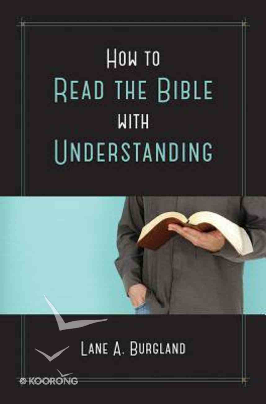 How to Read the Bible With Understanding Paperback