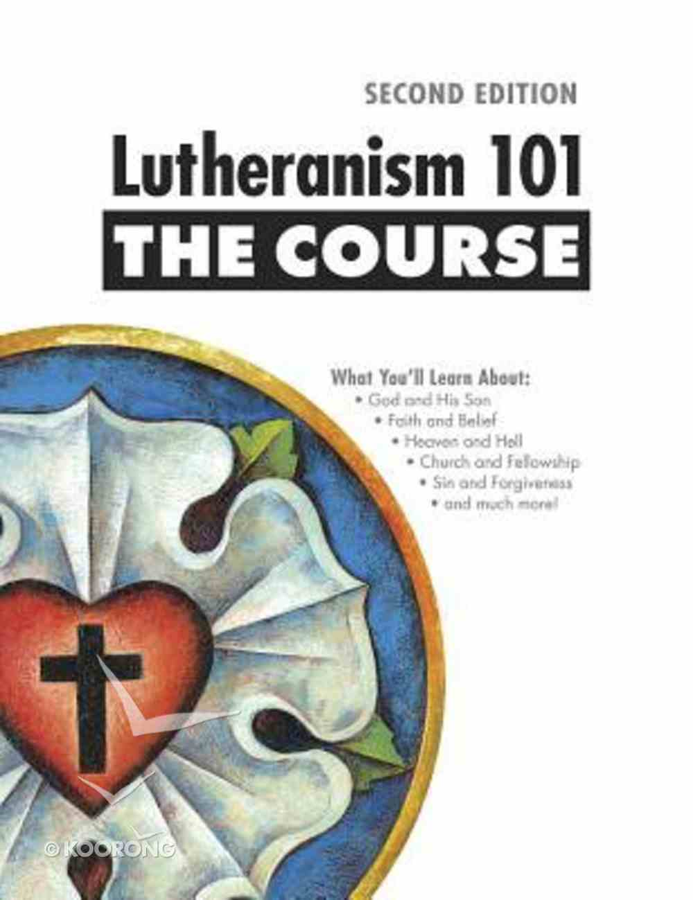 Lutheranism 101: The Course (2nd Edition) Paperback