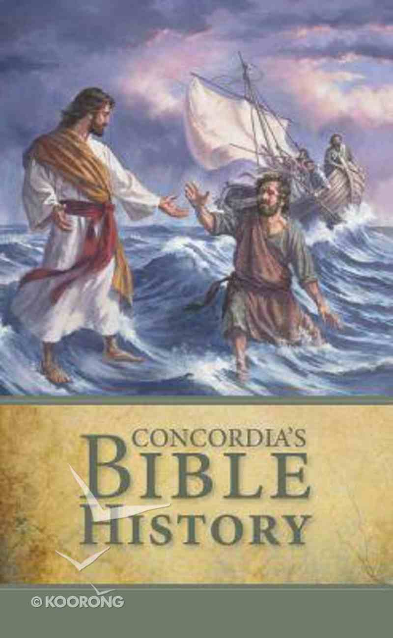 Concordia's Bible History: In the Words of Holy Scripture (Student Book) Paperback