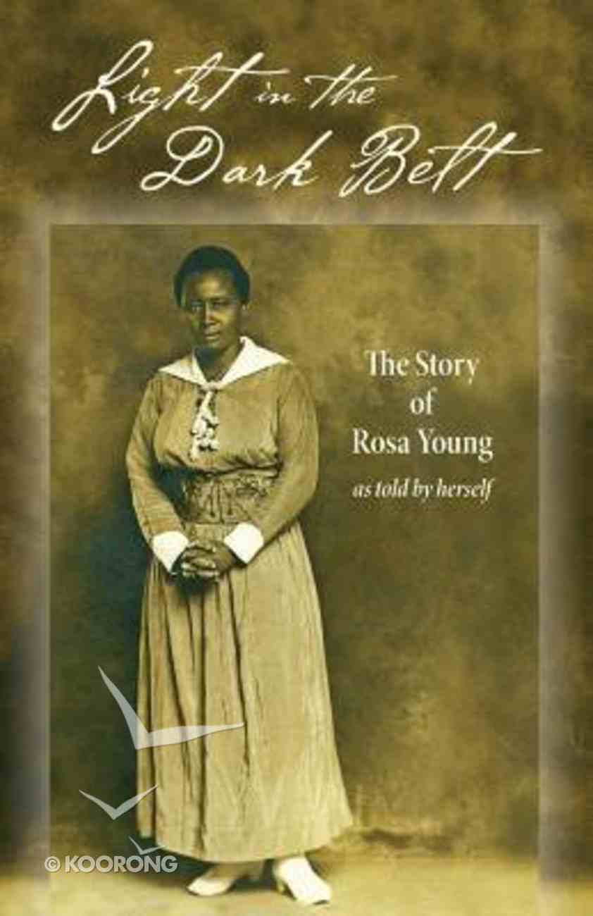 Light in the Dark Belt: The Story of Rosa Young as Told By Herself Paperback