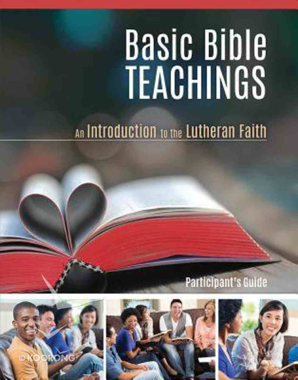 Basic Bible Teachings: An Introduction to the Lutheran Faith Paperback