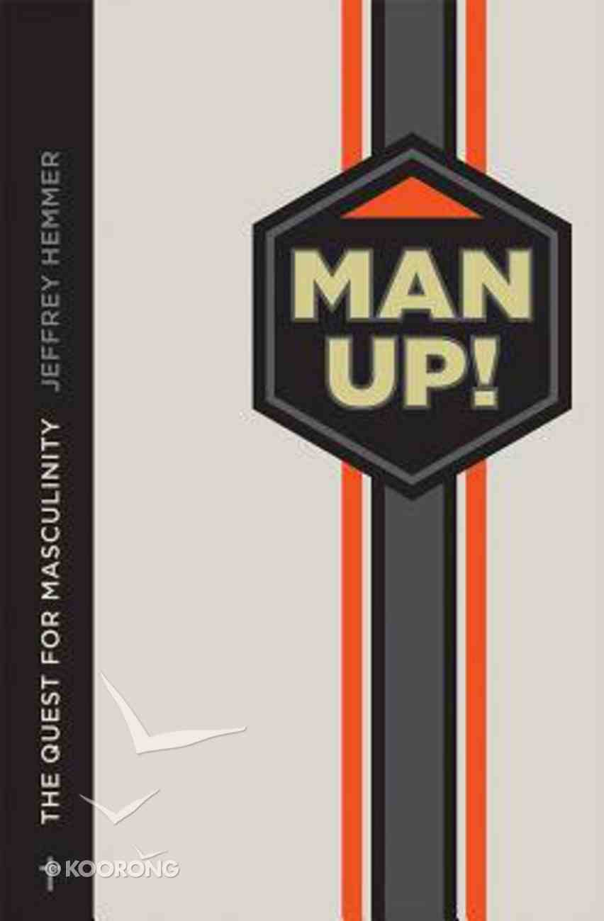 Manup!: Reclaiming Your Identity as a Man in a Feminized Culture Paperback