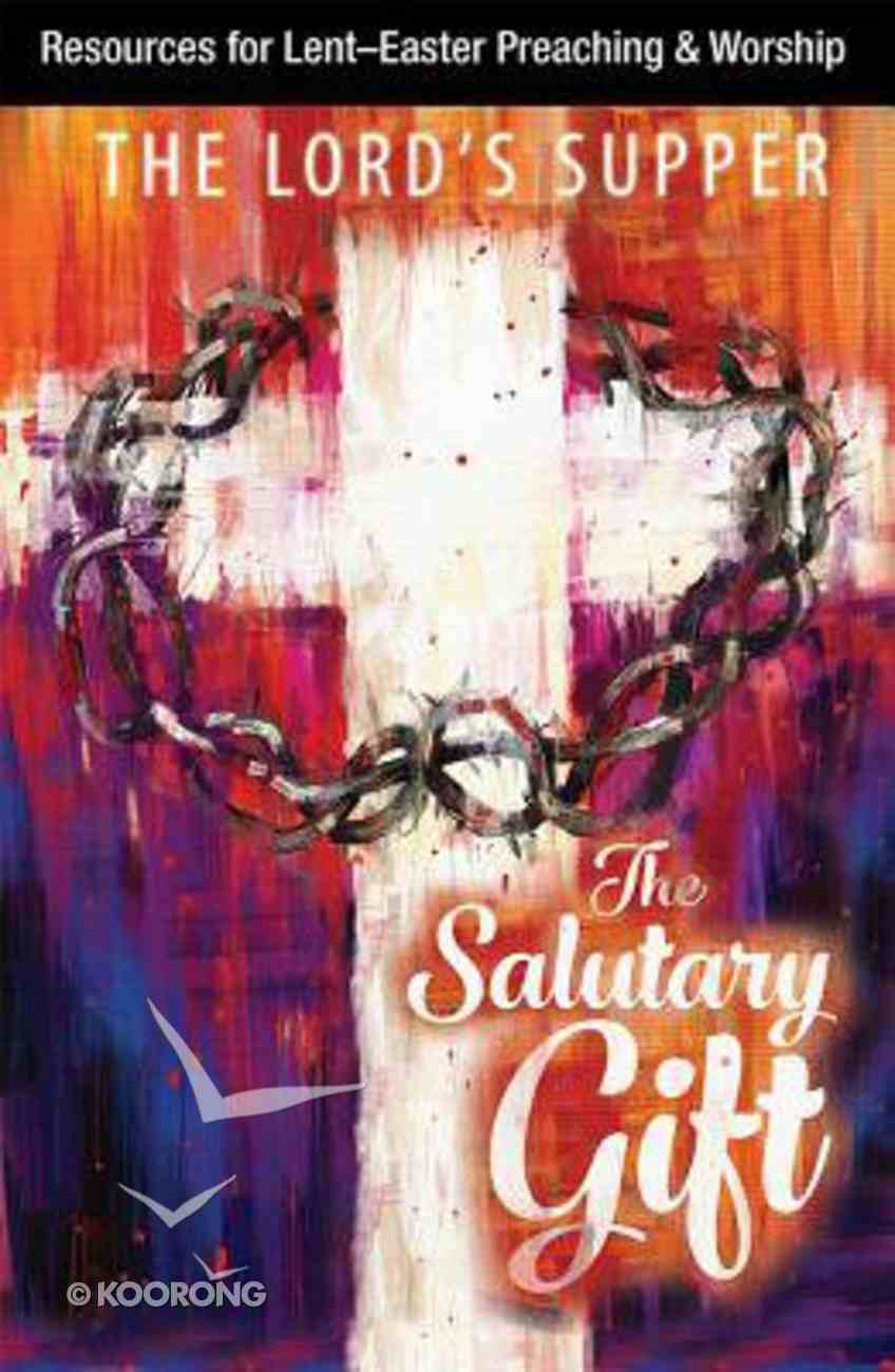 The Salutary Gift: Lenten Meditations on the Lord's Supper (Resources For Lent-easter Preaching & Worship) CD
