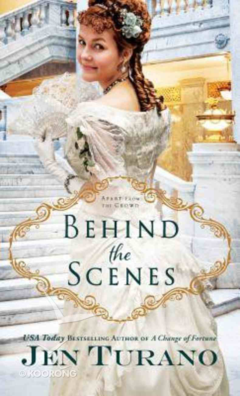 Behind the Scenes (#01 in Apart From The Crowd Series) Hardback