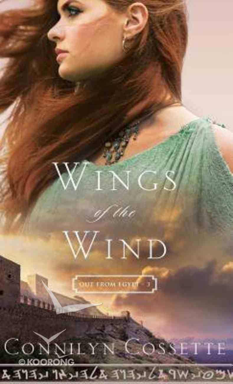 Wings of the Wind (#03 in Out From Egypt Series) Hardback