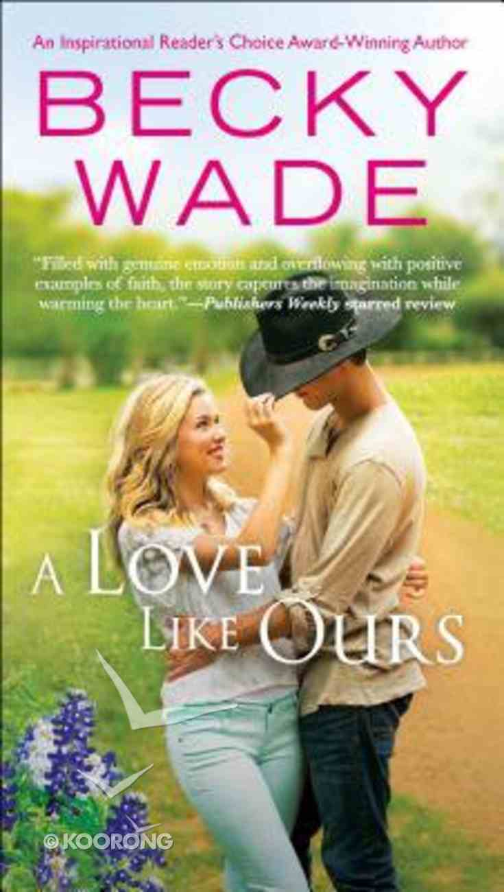 A Love Like Ours (#03 in Porter Family Novel Series) Mass Market