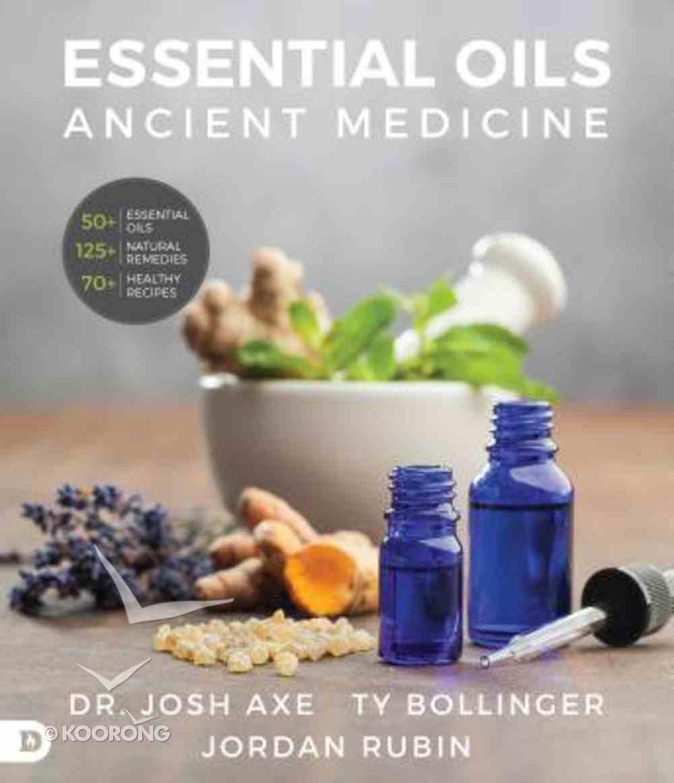 Essential Oils: Ancient Medicine For a Modern World Hardback