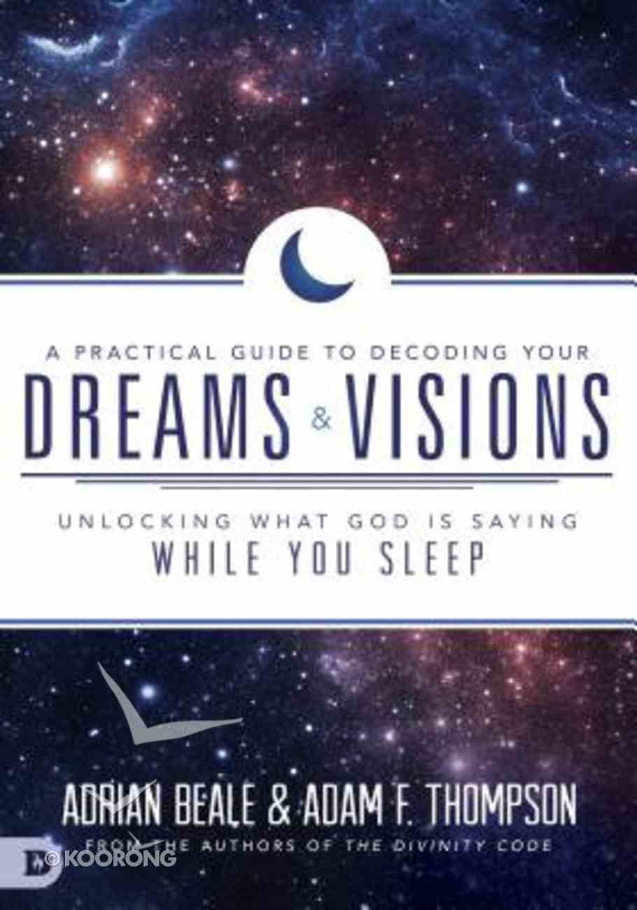 A Practical Guide to Decoding Your Dreams and Visions Paperback