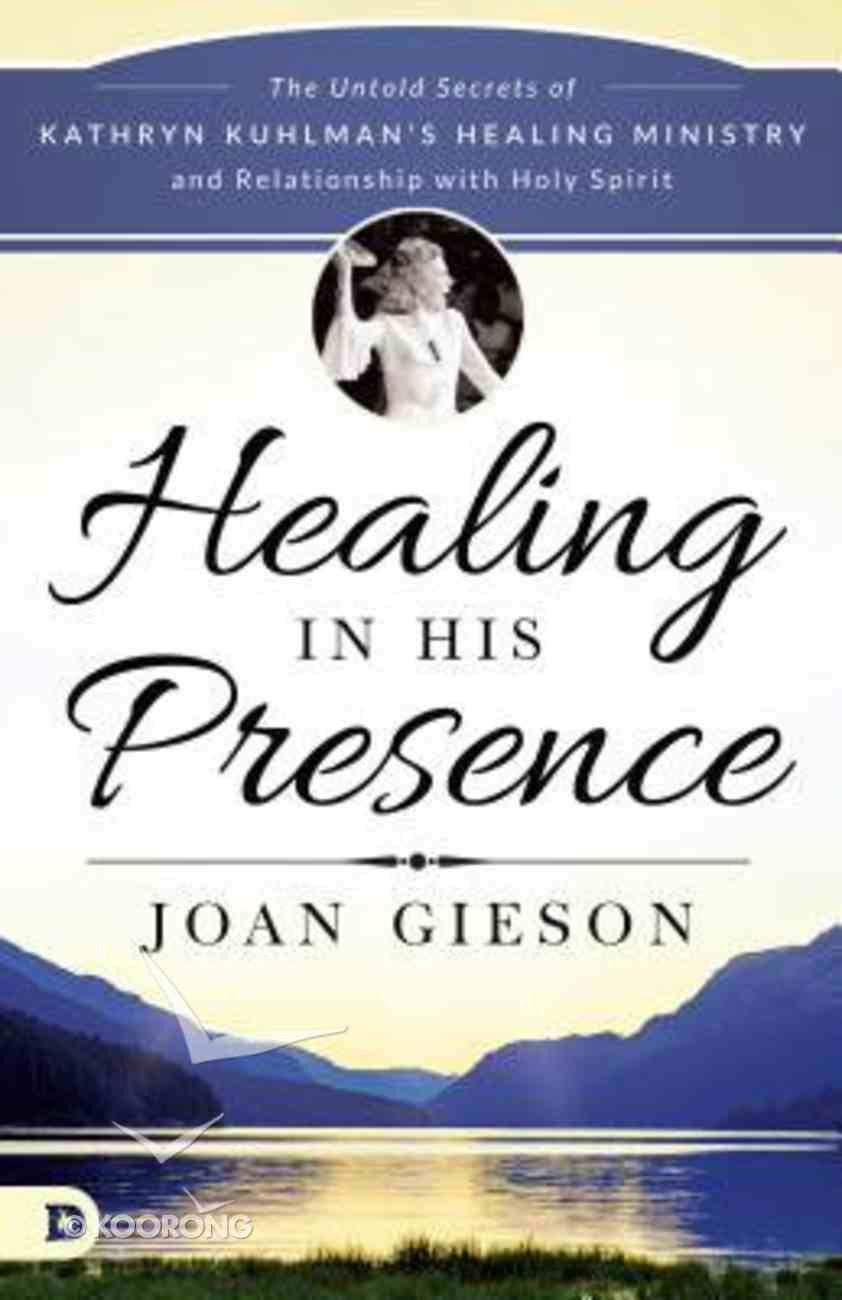 Healing in His Presence Paperback