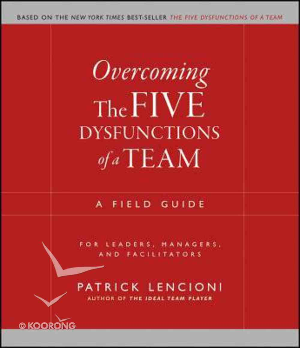 Overcoming the Five Dysfunctions of a Team Paperback