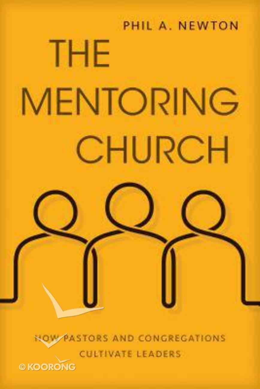 The Mentoring Church: How Pastors and Congregations Cultivate Leaders Paperback