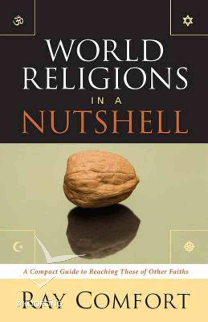 World Religions in a Nutshell: A Compact Guide to Reaching Those of Other Faiths Paperback