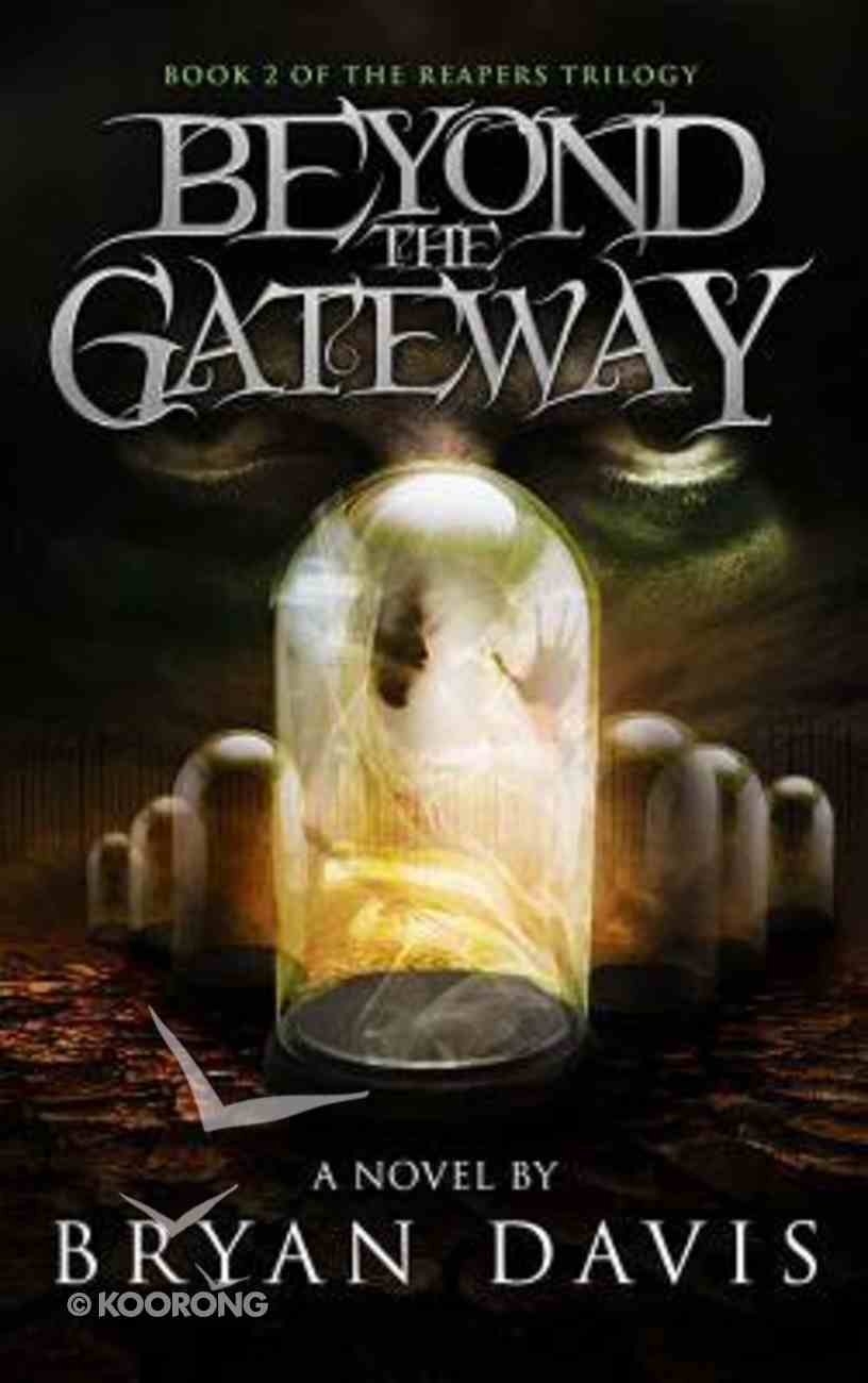 Beyond the Gateway (#02 in The Reapers Trilogy Series) Paperback