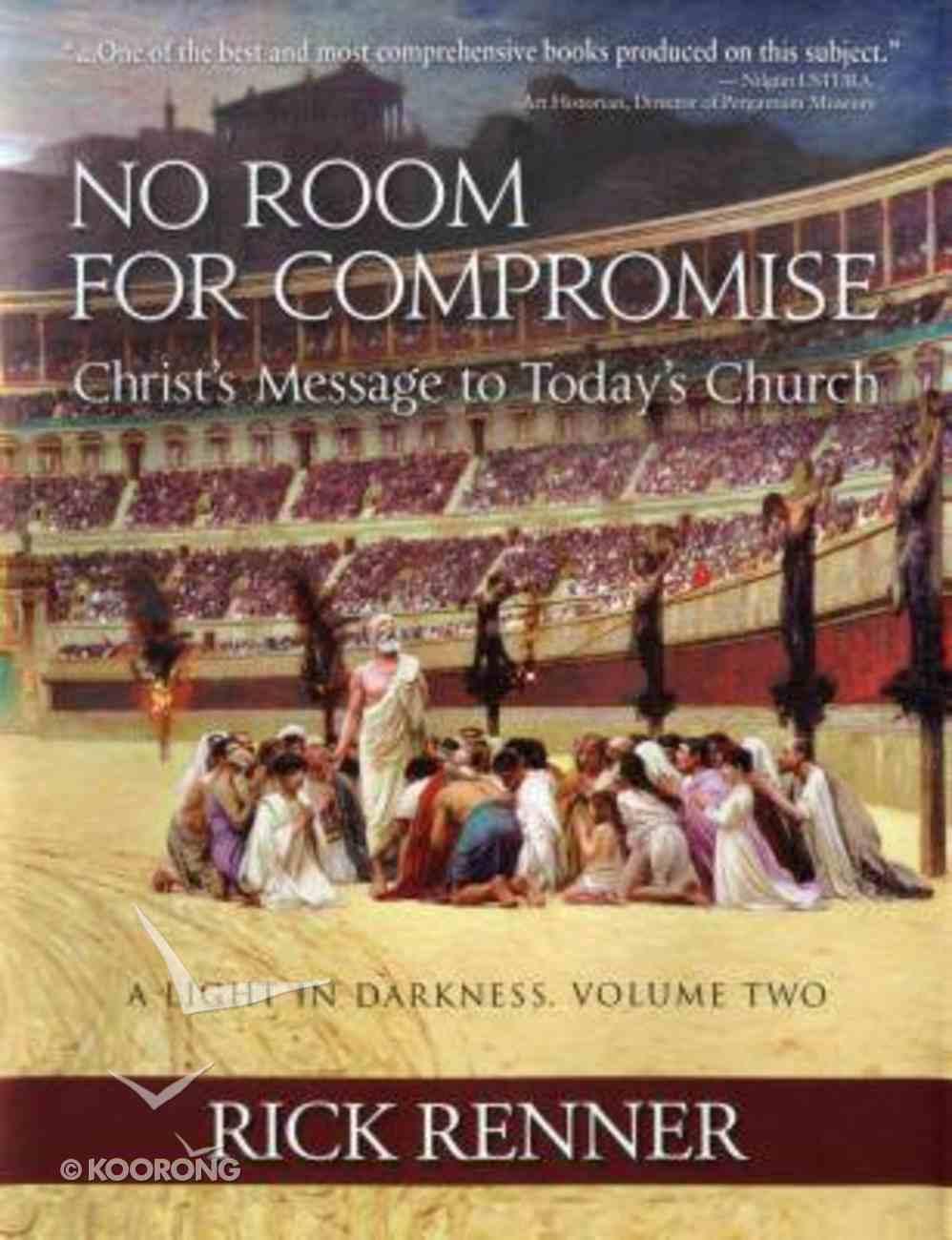 No Room For Compromise, a Light in Darkness, (Volume 2) Hardback