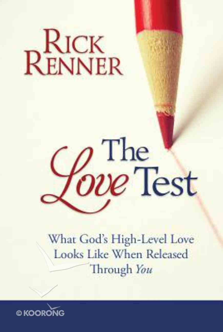 The Love Test: What God's High-Level Love Looks Like When Released Through You Mass Market