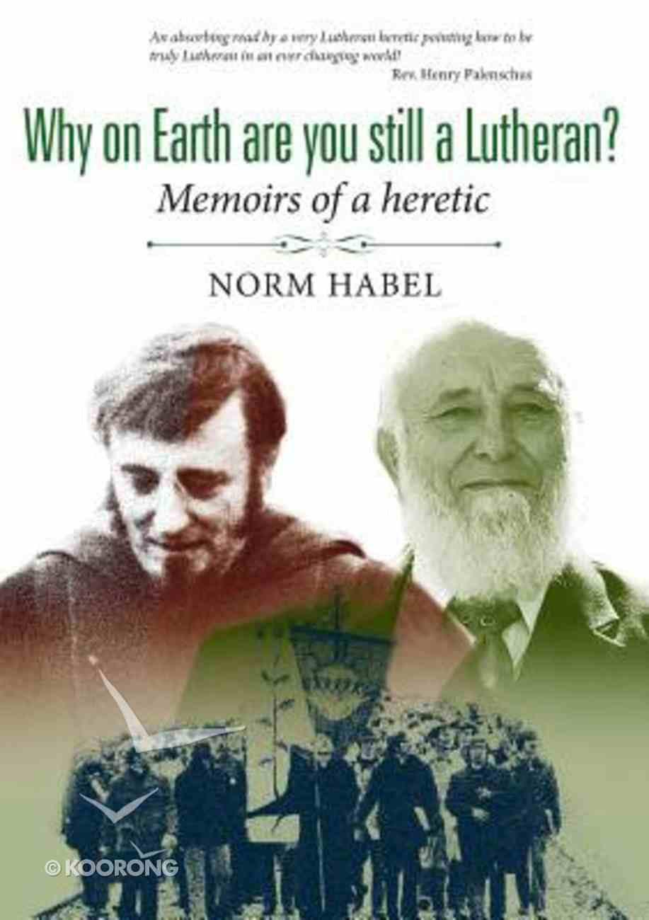 Why on Earth Are You Still a Lutheran? Paperback