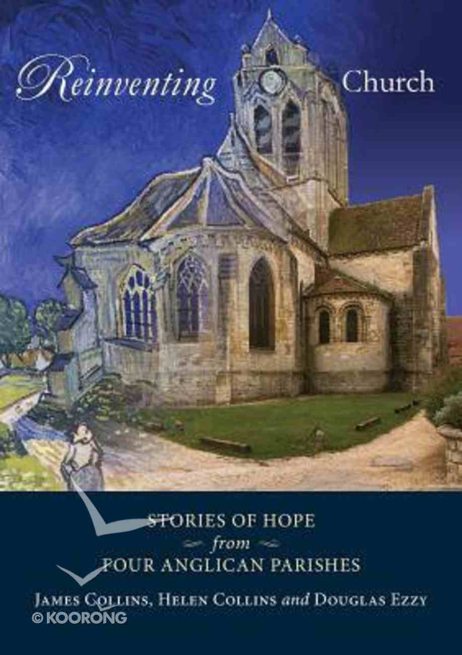 Reinventing Church: Stories of Hope From Four Anglican Parishes Paperback