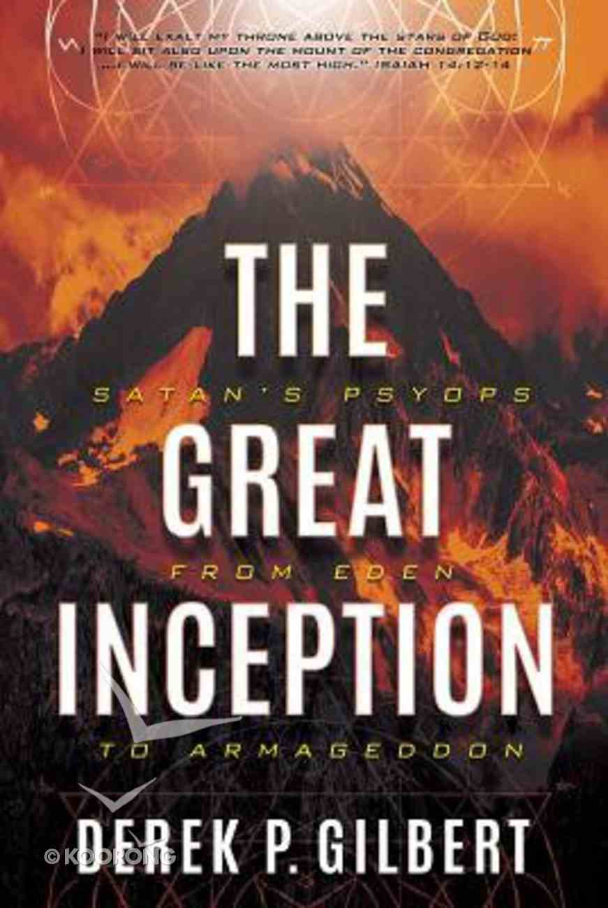 The Great Inception: Satan's Psyops From Eden to Armageddon Paperback