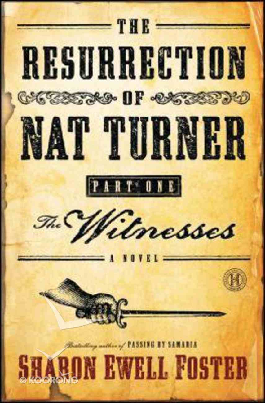 The Witnesses (#01 in The Resurrection Of Nat Turner Series) Paperback