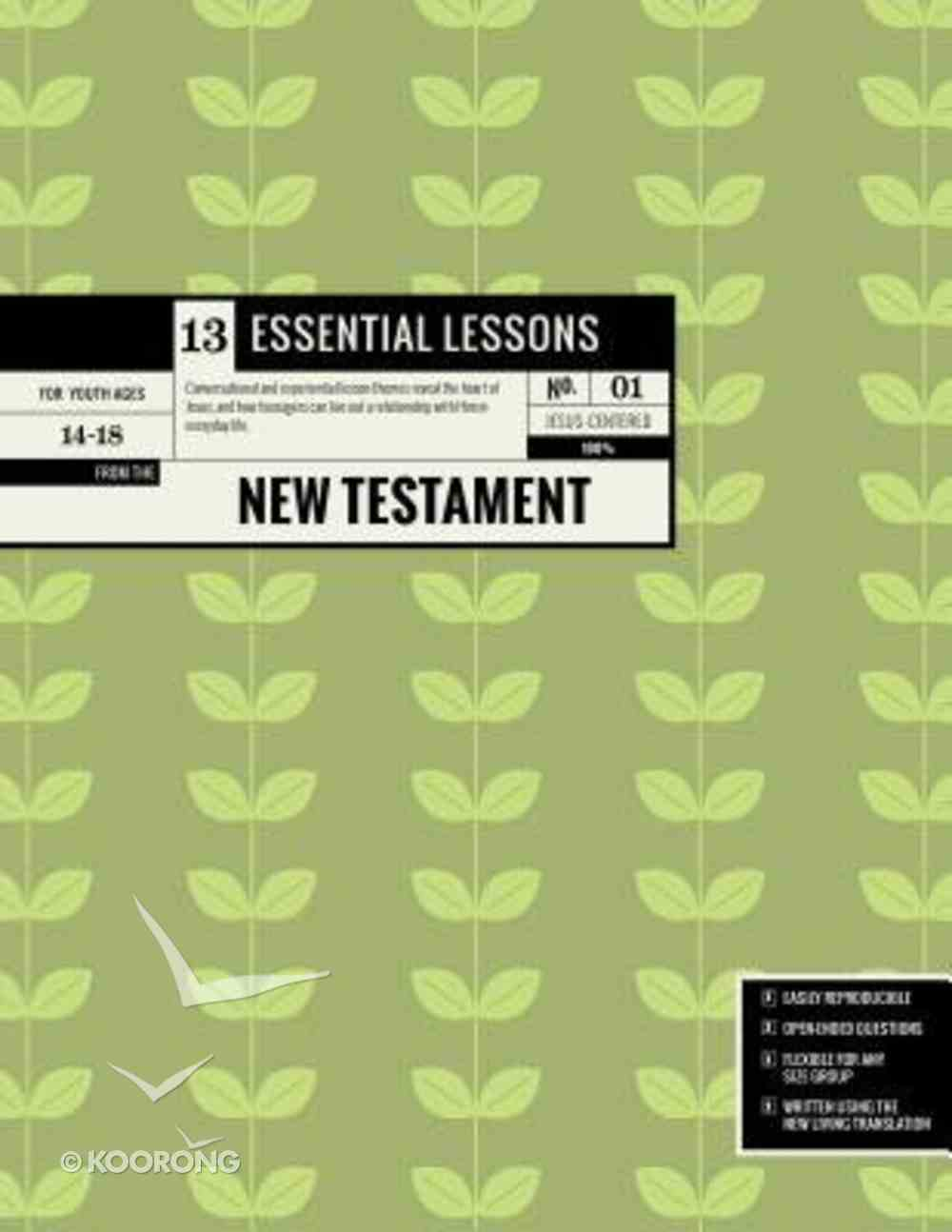 13 Essential Lessons From the New Testament: 13 Lessons For Teenagers Paperback