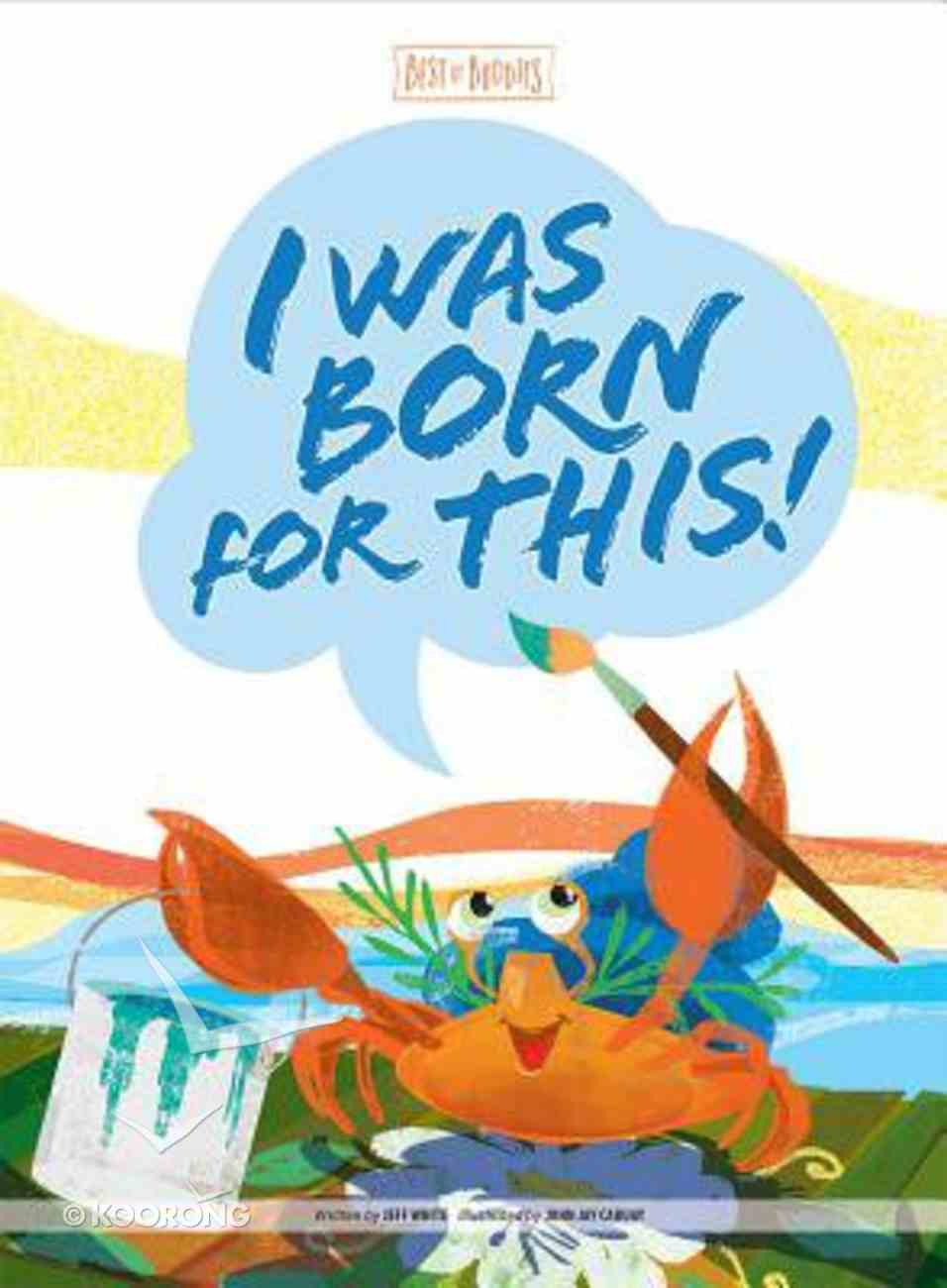 I Was Born For This! (Best Of Buddies Series) Hardback