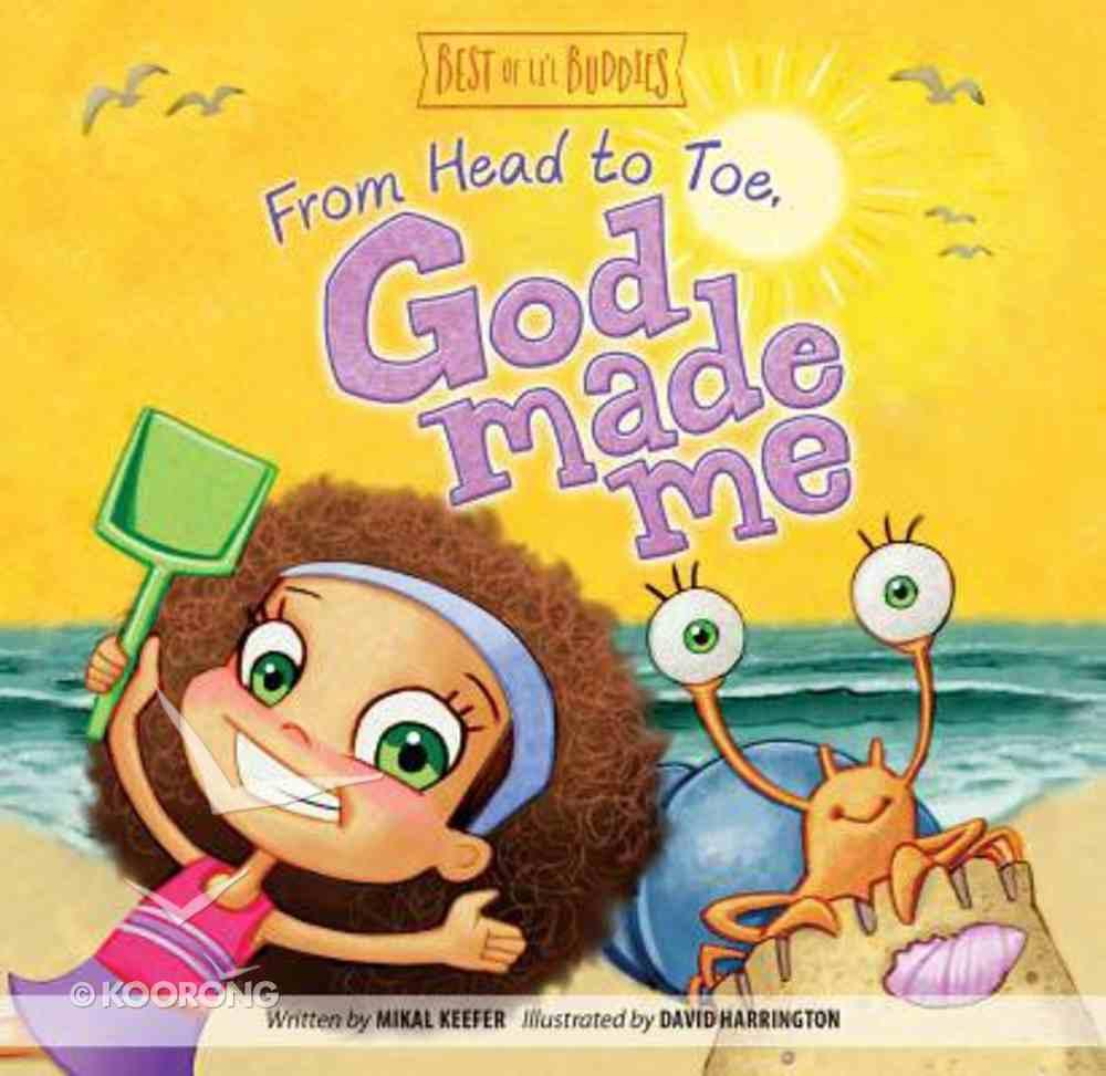 From Head to Toe, God Made Me (Best Of Li'l Buddies Series) Board Book
