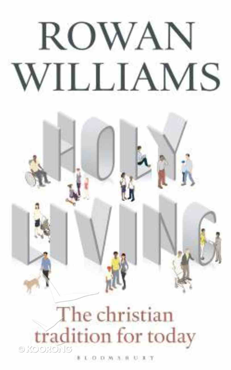 Holy Living: The Christian Tradition For Today Paperback