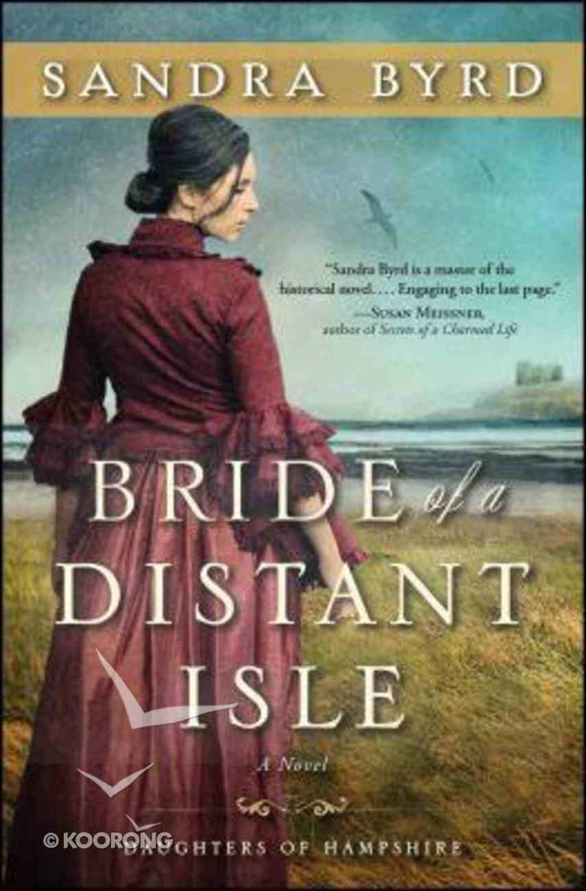 Daughters of Hampshire: The Bride of a Distant Isle: A Novel Paperback