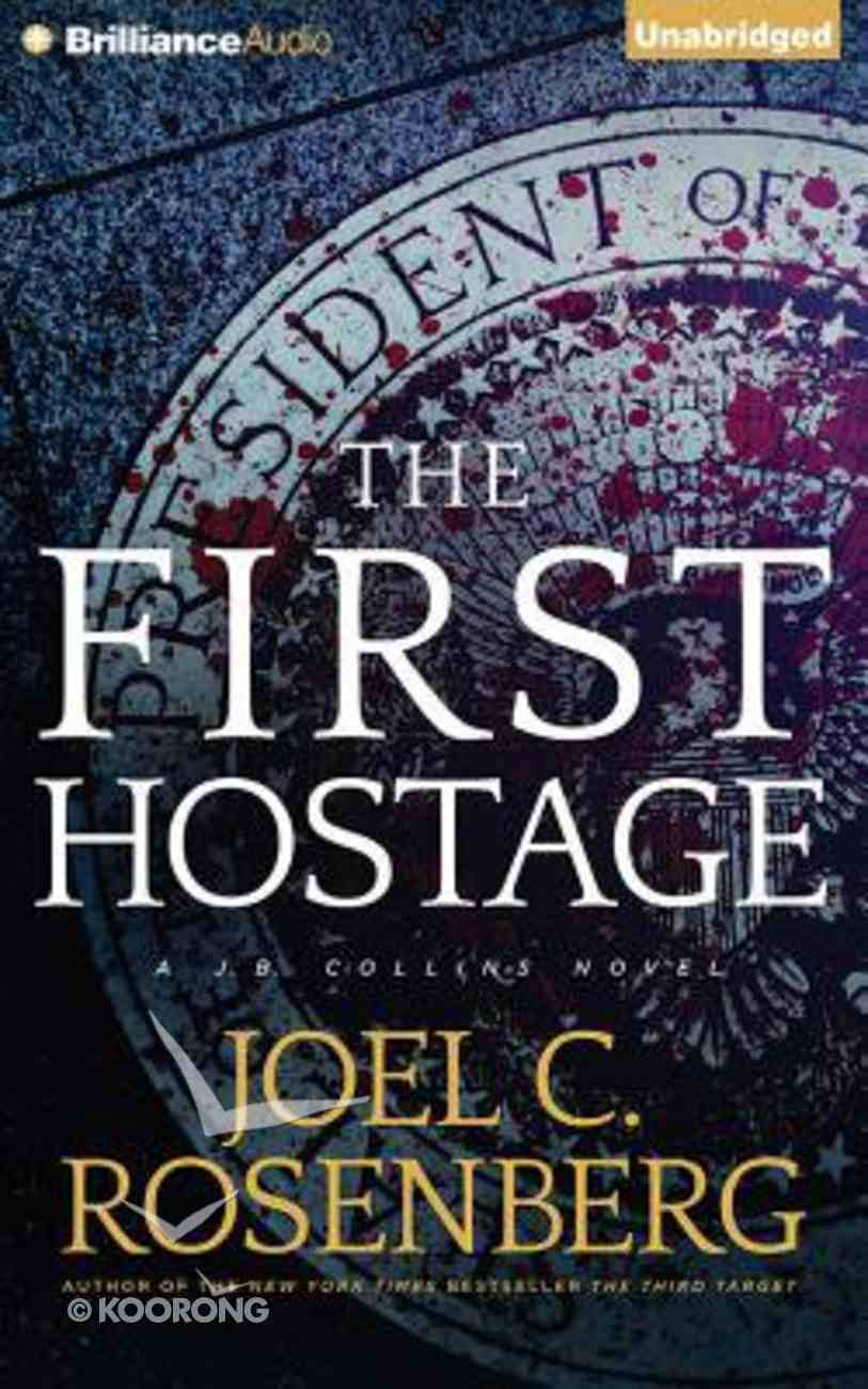 The First Hostage (Unabridged, 9 CDS) (#02 in J B Collins Audio Series) CD