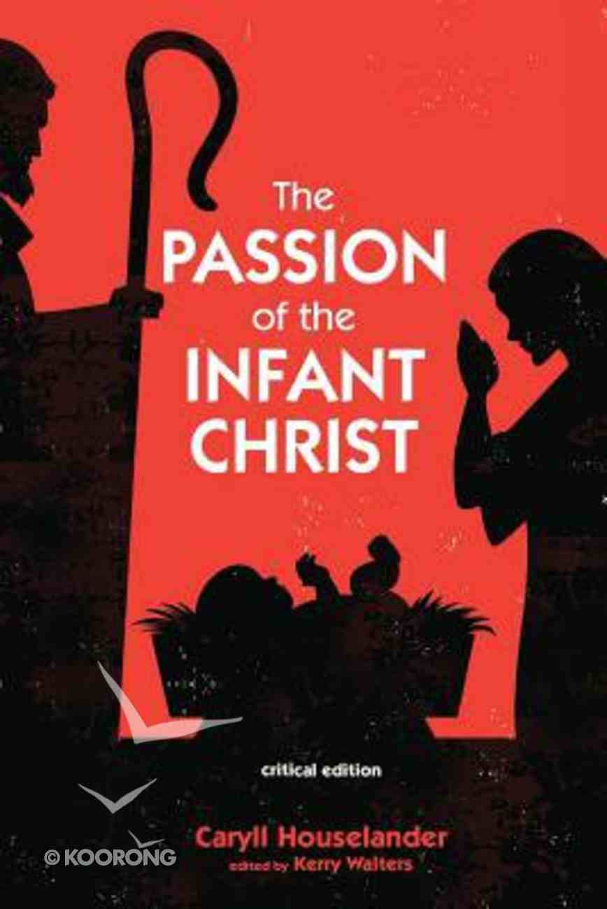 The Passion of the Infant Christ Paperback