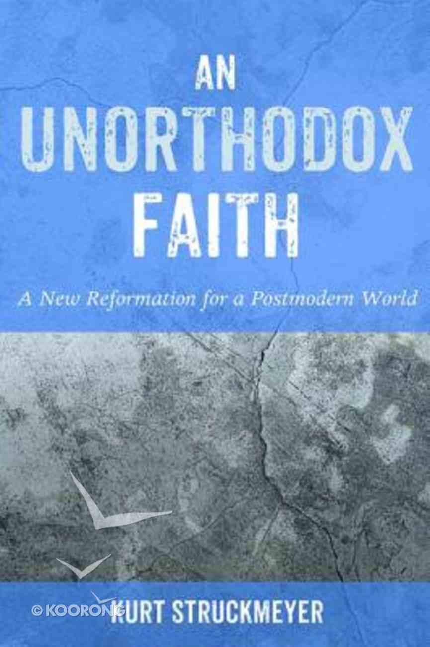 An Unorthodox Faith Paperback