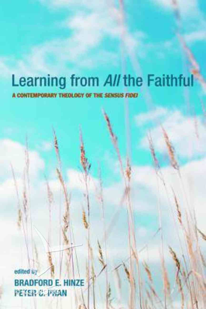 Learning From All the Faithful: A Contemporary Theology of the Sensus Fidei Paperback