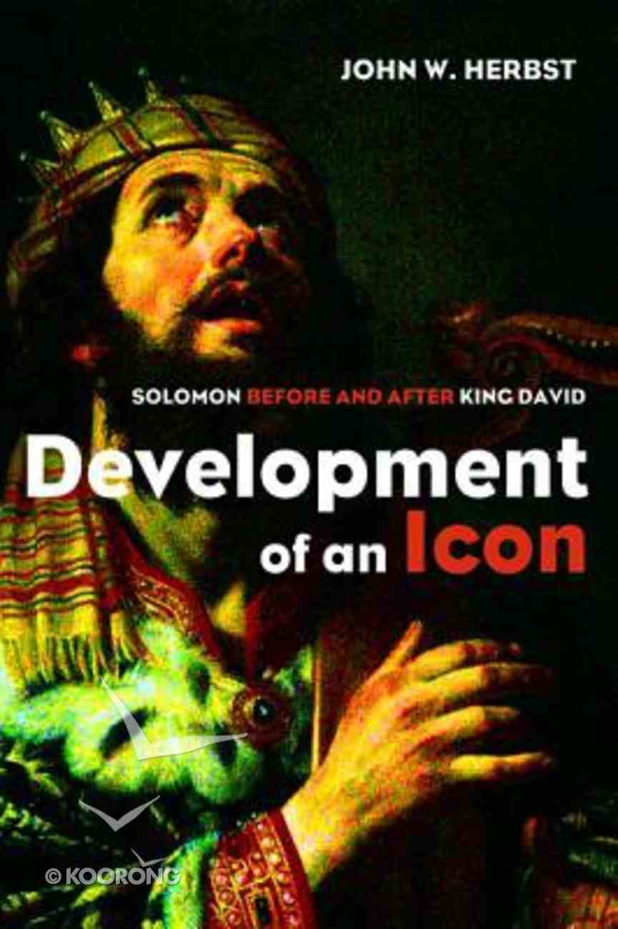 Development of An Icon: Solomon Before and After King David Paperback