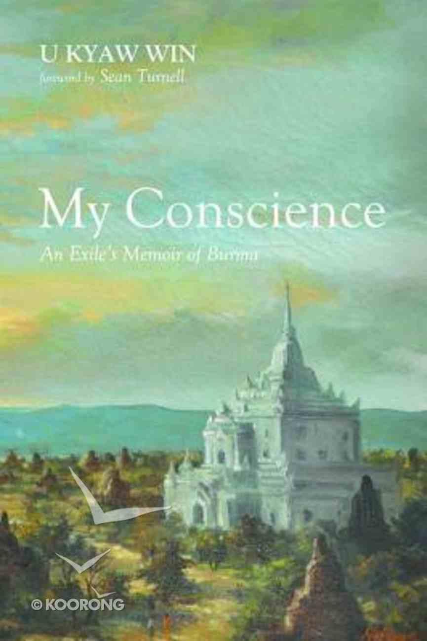 My Conscience: An Exile's Memoir of Burma Paperback