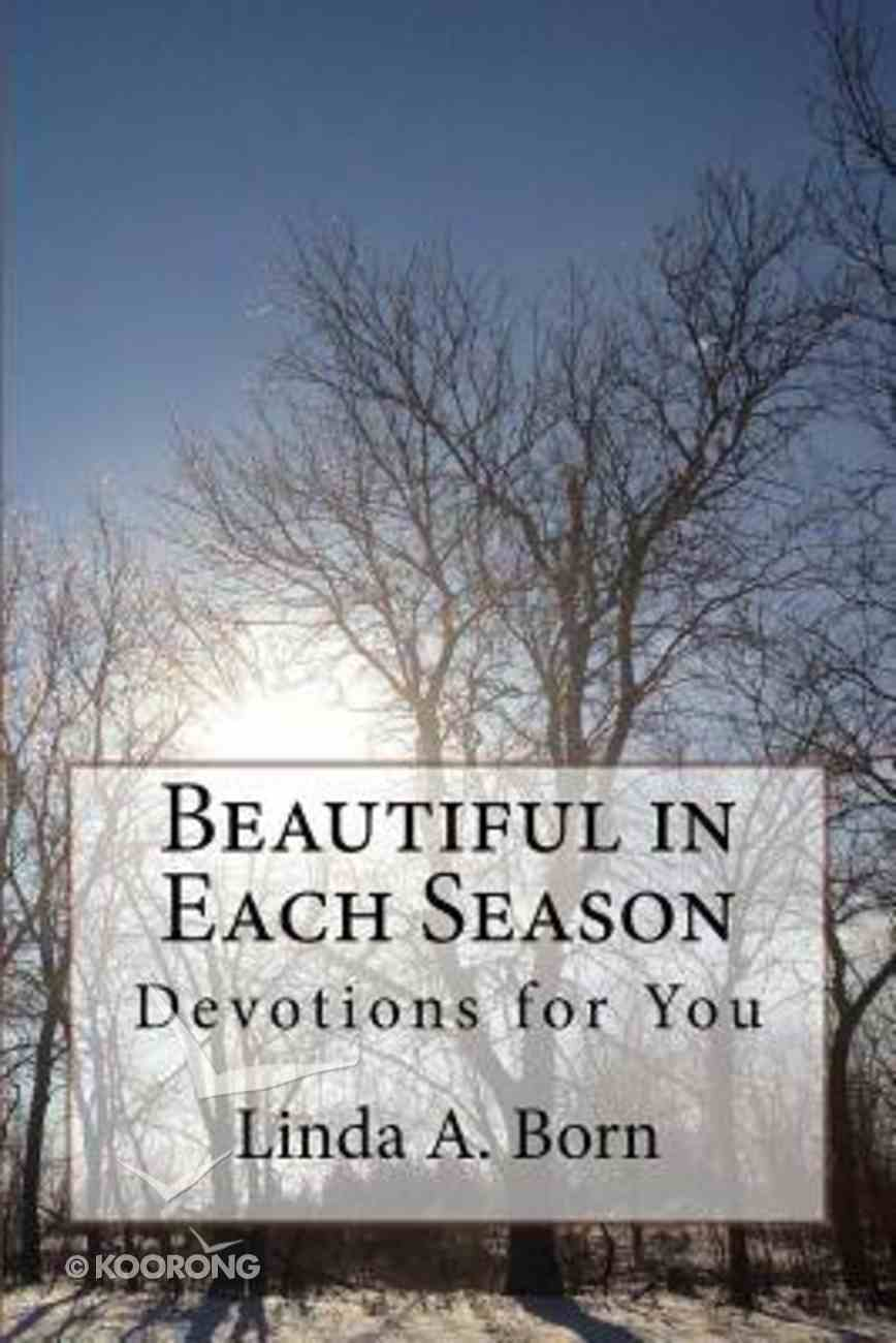 Beautiful in Each Season: Devotions For You (Large Print) Paperback